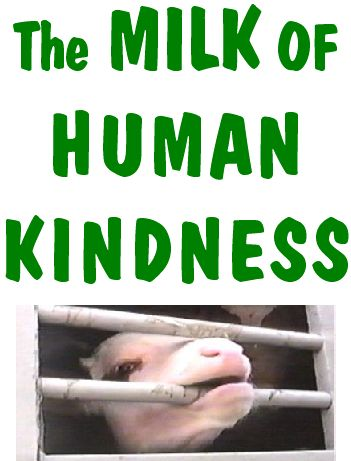 Milk of Human Kindness